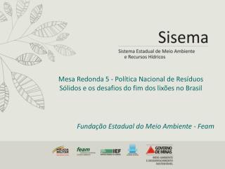 Mesa Redonda 5 - Política Nacional de Resíduos Sólidos e os desafios do fim dos lixões no Brasil