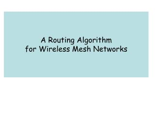 A Routing Algorithm  for Wireless Mesh Networks