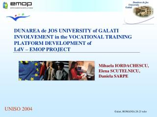 DUNAREA de JOS UNIVERSITY of GALATI  INVOLVEMENT in the VOCATIONAL TRAINING