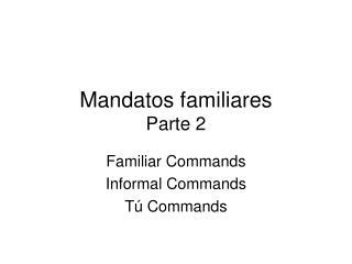 Mandatos familiares Parte 2