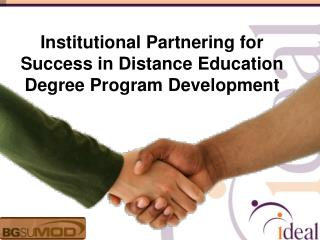 Institutional Partnering for Success in Distance Education Degree Program Development