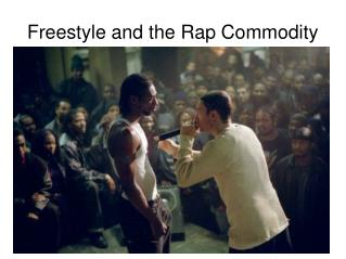 Freestyle and the Rap Commodity