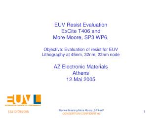 EUV Resist Evaluation ExCite T406 and  More Moore, SP3 WP6,
