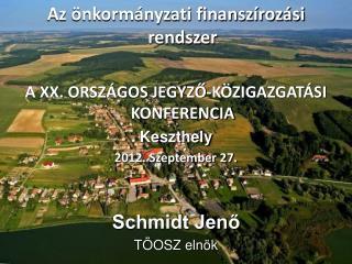 Az önkormányzati finanszírozási rendszer A XX. ORSZÁGOS JEGYZŐ-KÖZIGAZGATÁSI KONFERENCIA Keszthely