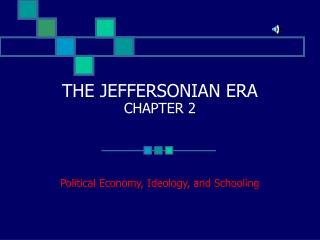 THE JEFFERSONIAN ERA CHAPTER 2