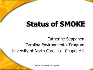 Status of SMOKE