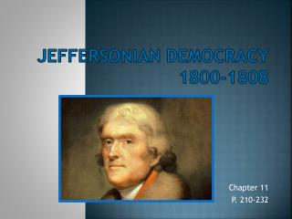 Jeffersonian Democracy 1800-1808