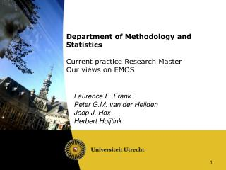 Department of Methodology and Statistics  Current practice Research Master Our views on EMOS