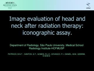 Image evaluation of head and neck after radiation therapy: iconographic assay.