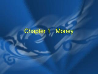 Chapter 1   Money
