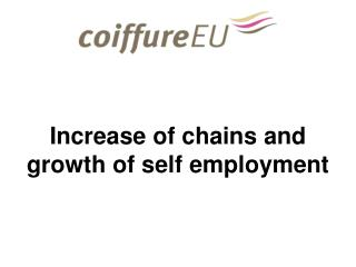 Increase of chains and growth of self employment