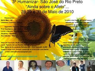 """3º Humanizar- São José do Rio Preto """"Ainda sobre o Afeto""""... 28,29 e 30 de Maio de 2010"""