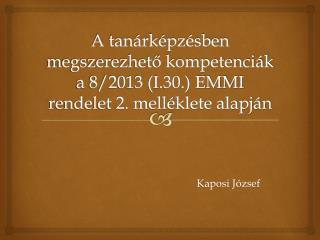 A tanárképzésben megszerezhető kompetenciák a 8/2013 (I.30.) EMMI rendelet 2. melléklete alapján