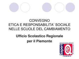 CONVEGNO ETICA E RESPONSABILITA' SOCIALE NELLE SCUOLE DEL CAMBIAMENTO