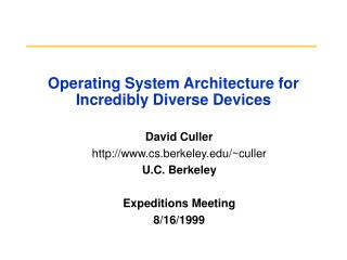 Operating System Architecture for Incredibly Diverse Devices