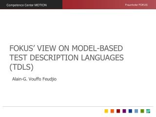FOKUS' View on MODEL-Based Test Description Languages (TDLs)