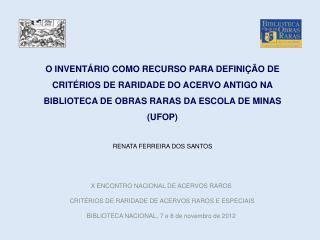 X  ENCONTRO NACIONAL DE ACERVOS  RAROS   CRITÉRIOS  DE RARIDADE DE ACERVOS RAROS E  ESPECIAIS