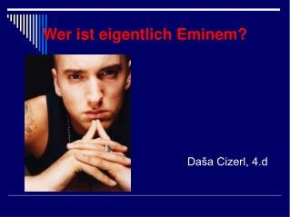 Wer ist eigentlich Eminem?