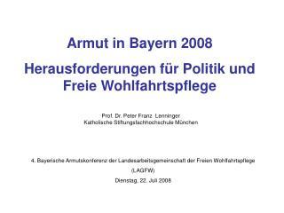 Armut in Bayern 2008 Herausforderungen für Politik und Freie Wohlfahrtspflege