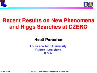 Recent Results on New Phenomena and Higgs Searches at DZERO Neeti Parashar