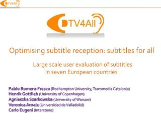 Optimising subtitle reception: subtitles for all