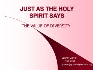 JUST AS THE HOLY  SPIRIT SAYS