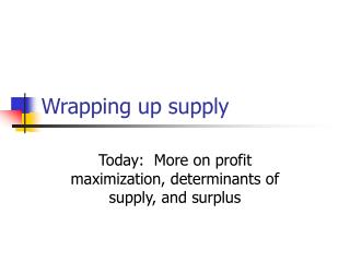 Wrapping up supply