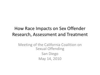 How Race Impacts on Sex Offender Research, Assessment and Treatment