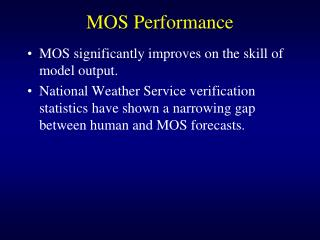 MOS Performance