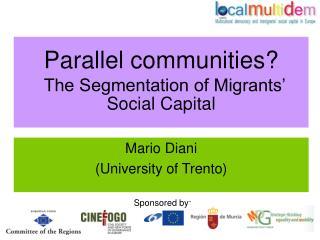 Parallel communities? The Segmentation of Migrants' Social Capital