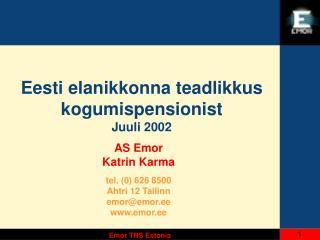 Eesti elanikkonna teadlikkus kogumispensionist  Juuli 2002