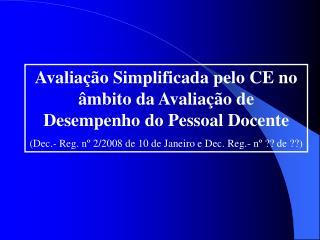 Avaliação Simplificada pelo CE no âmbito da Avaliação de Desempenho do Pessoal Docente