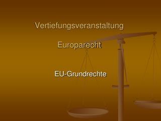 Vertiefungsveranstaltung Europarecht