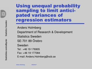Using unequal probability sampling to limit antici-pated variances of regression estimators