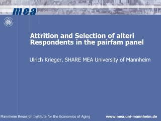 Attrition and Selection of alteri Respondents in the pairfam panel