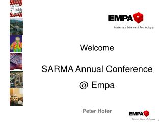 Welcome  SARMA Annual Conference @ Empa  Peter Hofer
