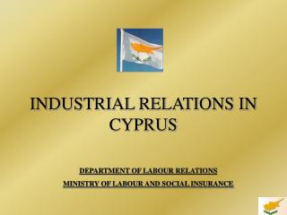 INDUSTRIAL RELATIONS IN CYPRUS