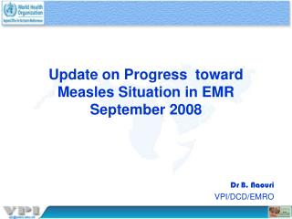 Update on Progress  toward Measles Situation in EMR  September 2008