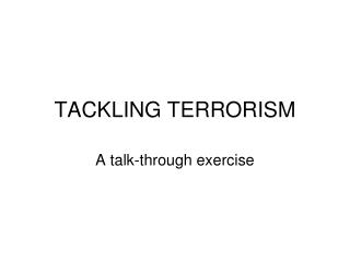 TACKLING TERRORISM