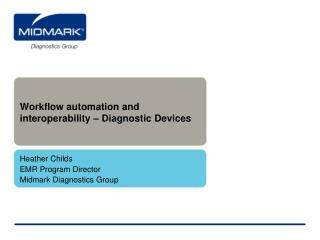 Workflow automation and interoperability – Diagnostic Devices