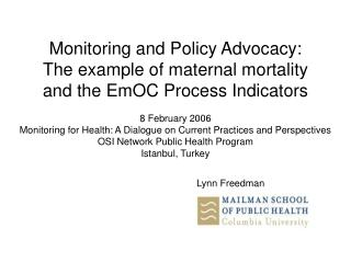 Monitoring and Policy Advocacy: The example of maternal mortality and the EmOC Process Indicators