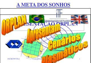 A META DOS SONHOS