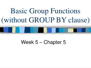 Basic Group Functions (without GROUP BY clause)