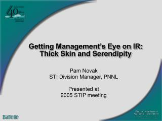 Getting Management's Eye on IR: Thick Skin and Serendipity