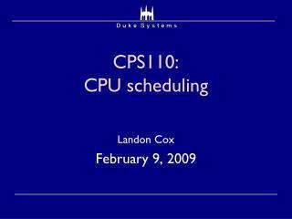 CPS110:  CPU scheduling