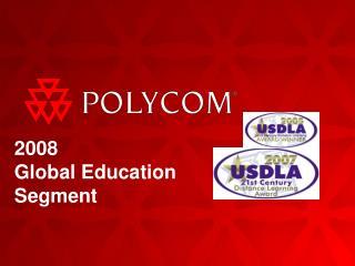 2008  Global Education  Segment
