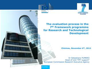 "Dr Sebastiano FUMERO Head of Unit  ""FP7 support""  European Commission Research Executive Agency"