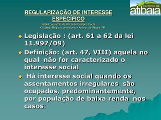 Legislação : (art. 61 a 62 da lei 11.997/09)