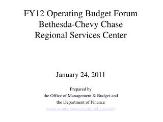 FY12 Operating Budget Forum Bethesda-Chevy Chase  Regional Services Center