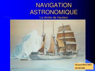 NAVIGATION ASTRONOMIQUE La droite de hauteur